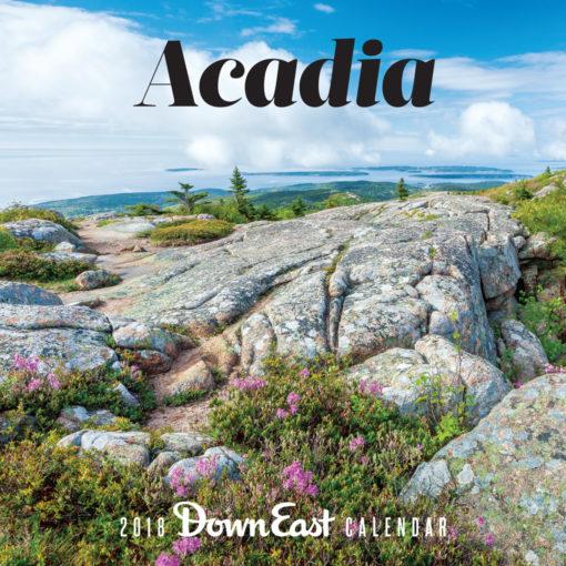Down East 2018 Acadia Wall Calendar